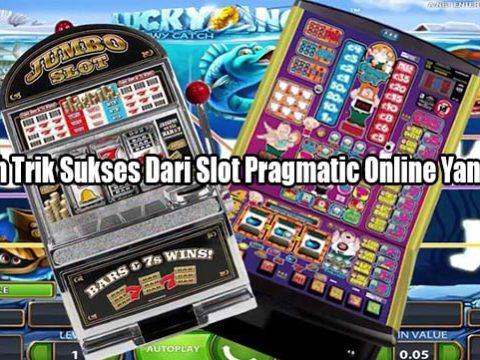 Cobalah Trik Sukses Dari Slot Pragmatic Online Yang Benar