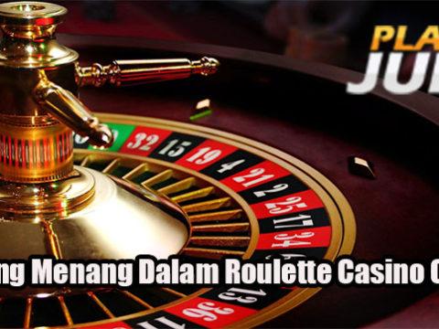 Peluang Menang Dalam Roulette Casino Online