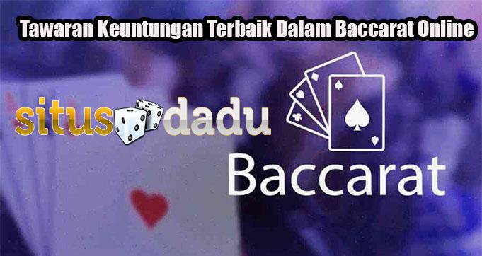Tawaran Keuntungan Terbaik Dalam Baccarat Online