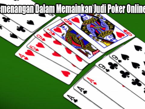 Kunci Kemenangan Dalam Memainkan Judi Poker Online Terbaik